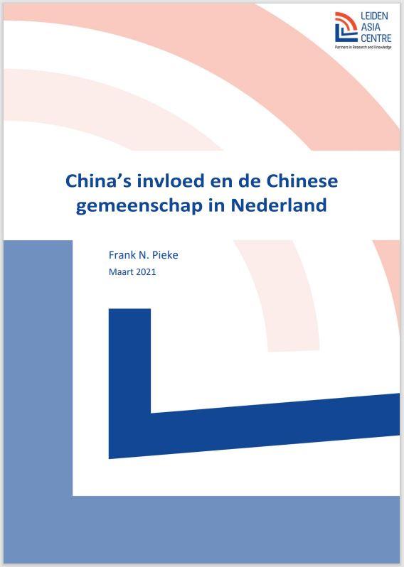 """Onderzoeksrapport """"China's invloed en de Chinese gemeenschap in Nederland"""" van Prof. Dr. Frank Pieke"""